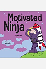 Motivated Ninja: A Social, Emotional Learning Book for Kids About Motivation (Ninja Life Hacks 56) Kindle Edition