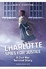 Charlotte Spies for Justice: A Civil War Survival Story Paperback