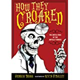 How They Croaked: The Awful Ends of the Awfully Famous
