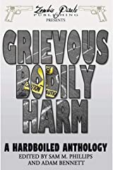 GRIEVOUS BODILY HARM: A Hardboiled Anthology ペーパーバック