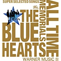 THE BLUE HEARTS 30th ANNIVERSARY ALL TIME MEMORIALS 〜SUPER S…