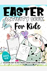 Easter Activity Book For Kids Ages 4-8: A Fun Kid Workbook Game For Learning Easter Day, Coloring, Dot to Dot, Mazes, Word Search and More! Paperback