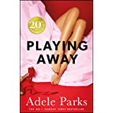 Playing Away: The irresistible, trailblazing novel of an affair from the bestselling author of JUST MY LUCK