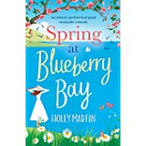 Spring at Blueberry Bay: An utterly perfect feel good romantic comedy (1)