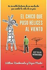 El chico que puso hélices al viento: La increíble historia de un muchacho que cambió la vida de un país Paperback