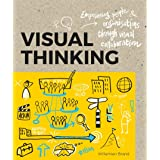 Visual Thinking: Empowering People and Organisations throughVisual Collaboration