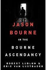 Robert Ludlum's The Bourne Ascendancy: The Bourne Saga: Book Eleven (Jason Bourne 12) Kindle Edition