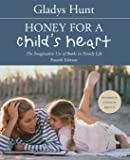 Honey for a Childs Heart: The Imaginative Use of Books in Family Life