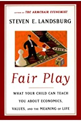 Fair Play: What Your Child Can Teach You About Economics, Values and the Meaning of Life (English Edition) Kindle版