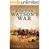 Doctor Watson's War (The Doctor Watson Adventures Book 1)