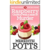 Raspberry Chiffon with a Side of Murder (Daley Buzz Treasure Cove Cozy Mystery Book 32)