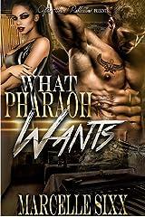 What Pharaoh Wants (Pharaoh Series Book 1) Kindle Edition