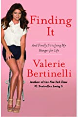 Finding It: And Satisfying My Hunger for Life without Opening the Fridge Kindle Edition