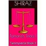 Tamara's Trials 1: Tammyverse Book 3