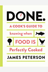 Done.: A Cook's Guide to Knowing When Food Is Perfectly Cooked Kindle Edition
