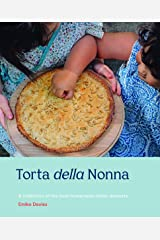 Torta della Nonna: A Collection of the Best Homemade Italian Sweets Hardcover