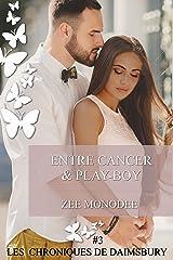 Entre Cancer et Play-boy (Les Chroniques de Daimsbury t. 3) (French Edition) Kindle Edition