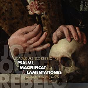 Joao Lourenço Rebelo: Psalmi, Magnificat & Lamentationes