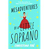 Misadventures of a Little Soprano: A Collection of Humorous Anecdotes and Hilarious Incidents