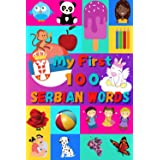 My First 100 Serbian Words: Learn Serbian for Kids & Toddlers   Wordbook : 100 Nice Pictures with Serbian & English Words   C