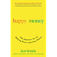 Happy Money: The Japanese Art of Making Peace with Your Mone…