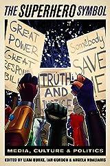 The Superhero Symbol: Media, Culture, and Politics (English Edition) Kindle版
