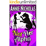 Not Her Alpha: Romantic Comedy (Not This Series Book 6)