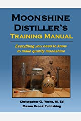 Moonshine Distiller's Training Manual Kindle Edition