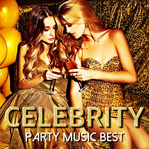 Celebrity -Party Music Best- [...