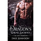 The Dragon's Willing Sacrifice: a Dragon Shifter Romance (The Last Dragons)