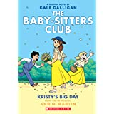 The Baby-Sitters Club Graphix #6: Kristy's Big Day: Full-Color Edition