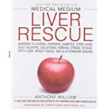 Medical Medium Liver Rescue: Answers To Eczema, Psoriasis, Diabetes, Strep, Acne, Gout, Bloating, Gallstones, Adrenal Stress: