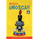 Mosca, ¡¡Mosca!!: Spanish-English in Easy-to-Read format