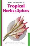 Handy Pocket Guide to Tropical Herbs & Spices: Clear Identif…