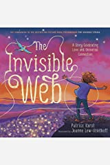 The Invisible Web: A Story Celebrating Love and Universal Connection Hardcover