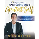 The Tapping Solution for Manifesting Your Greatest Self: 21 Days to Releasing Self-Doubt, Cultivating Inner Peace, and Creati