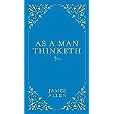 As a Man Thinketh (Volume 1)