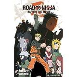 ROAD TO NINJA NARUTO THE MOVIE (JUMP j BOOKS)