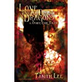 Love in a Time of Dragons: and Other Rare Tales