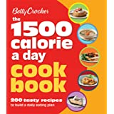 The 1500 Calorie a Day Cookbook: 200 Tasty Recipes to Build a Daily Eating Plan (Betty Crocker Cooking)