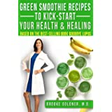 Green Smoothie Recipes to Kick-Start Your Health and Healing: Based On the Best-Selling Book Goodbye Lupus: 3