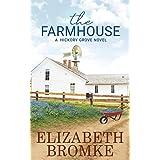 The Farmhouse: A Hickory Grove Novel