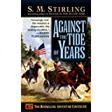 Against the Tide of Years: A Novel of the Change: 2