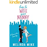 How To Wife Your Nanny: A Billionaire Single Dad Romantic Comedy