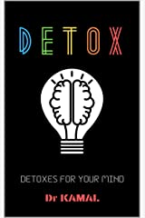 DETOX: Detoxes For Your Mind Kindle Edition
