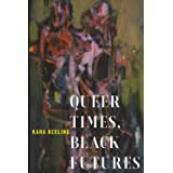 Queer Times, Black Futures: 30