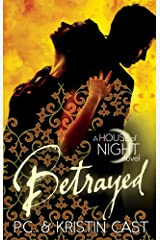 Betrayed: Number 2 in series (House of Night) Kindle Edition