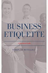 Business Etiquette: A Practical Guide Kindle Edition