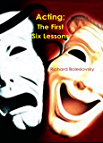 Acting: The First Six Lessons (English Edition)
