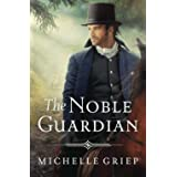 The Noble Guardian (The Bow Street Runners Trilogy): 3